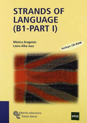 Strands Of Language (B1 - Part I) (Manuales) de Editorial Universitaria Ramón Areces