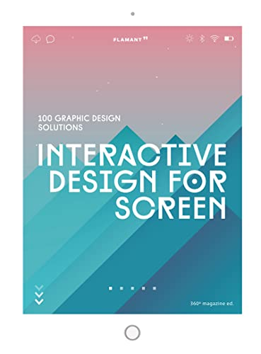 Interactive design for screen. 100 graphic design solutions de Edizioni Flamant