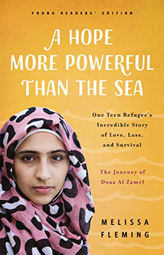 A Hope More Powerful Than the Sea: The Journey of Doaa Al Zamel: One Teen Refugee's Incredible Story of Love, Loss, and Survival de FLATIRON BOOKS