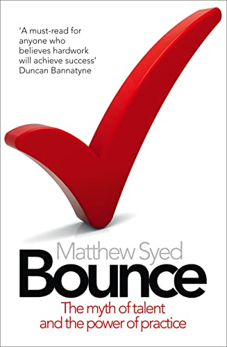 Bounce: The Myth of Talent and the Power of Practice de Fourth Estate
