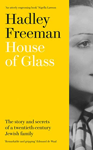 House of Glass: The story and secrets of a twentieth-century Jewish family de Fourth Estate
