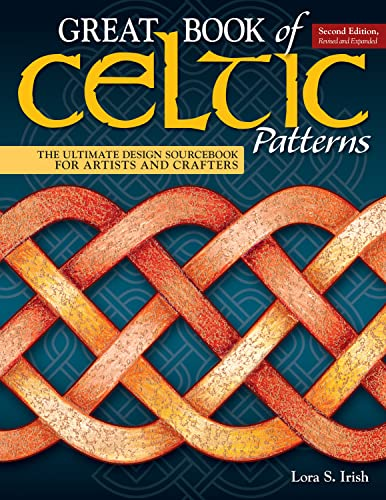 Great Book of Celtic Patterns, Second Edition, Revised and Expanded: The Ultimate Design Sourcebook for Artists and Crafters de Fox Chapel Publishing