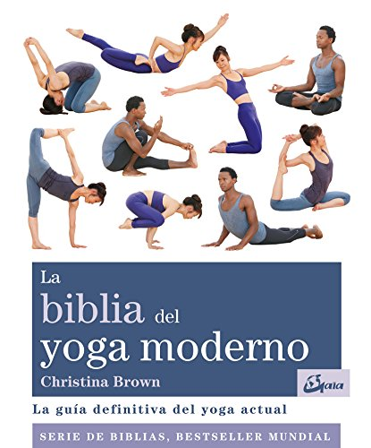 La biblia del yoga moderno. La guía definitiva del yoga actual (Biblias) de Other Publishers