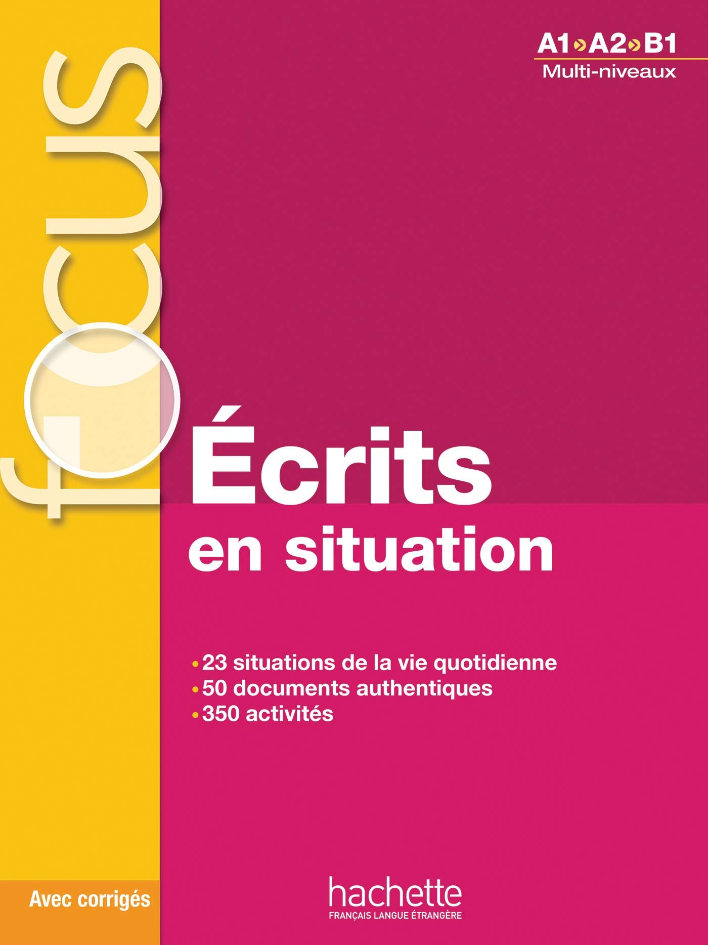 Focus. Ecrits En Situation de HACHETTE FLE