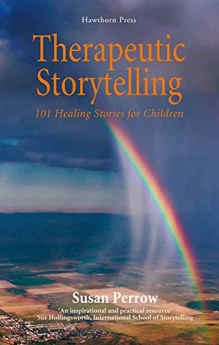 Therapeutic Storytelling: 101 Healing Stories for Children de Hawthorn Press