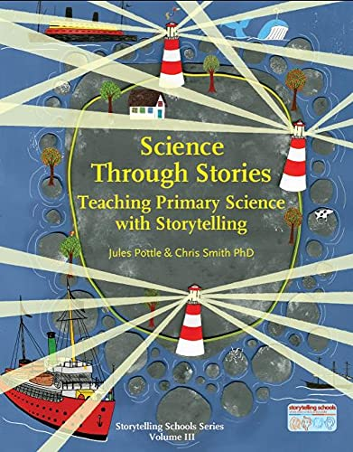 Science Through Stories: Teaching Primary Science with Storytelling (Storytelling School Series) de Hawthorn Press