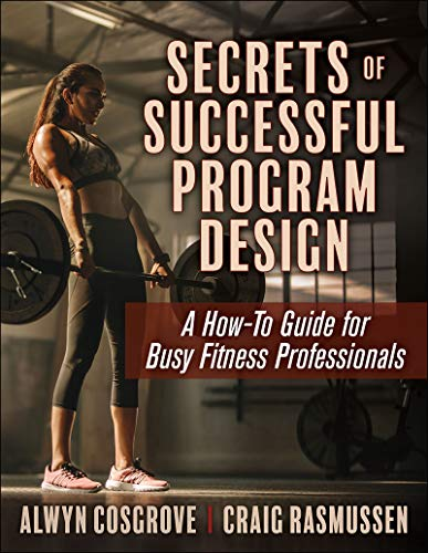 Secrets of Successful Program Design: A How-To Guide for Busy Fitness Professionals de Human Kinetics Publishers