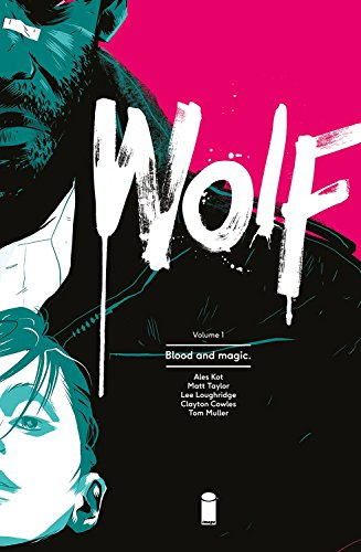 Wolf Volume 1: Blood and Magic de Image Comics