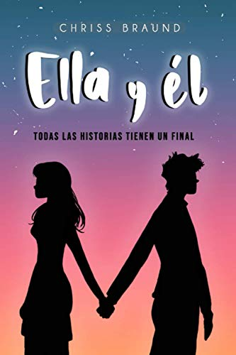 ELLA Y ÉL: Todas las historias tienen un final de Independently Published