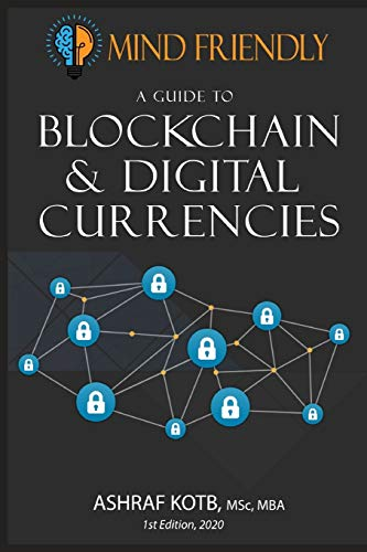 A Mind Friendly Guide to Blockchain and Digital Currencies: 1 de Independently Published