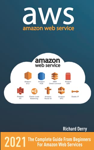 AWS: AMAZON WEB SERVICES: The Complete Guide From Beginners  For Amazon Web Services de Independently published
