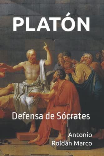 PLATÓN: Defensa de Sócrates (LECTURAS DE FILOSOFÍA) de Independently published
