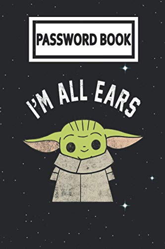 Password Book: The Mandalorian The Child Im All Ears Outline Baby Yoda Password Organizer with Alphabetical Tabs. Internet Login, Web Address & Usernames Keeper Journal Logbook for Home or Office de Independently published