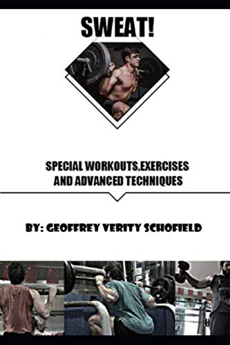 SWEAT: Special Workouts, Exercises and Advanced Techniques: Everything you'll need to know on your fitness journey de Independently published