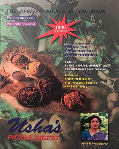 Usha's Pickle Digest: The Perfect Pickle Recipe Book de Independently published