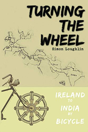 Turning the Wheel: Ireland to India by Bicycle de Inner Space Publishing