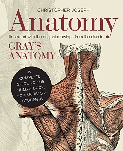 Anatomy: A Complete Guide to the Human Body, for Artists & Students de Ivy Press