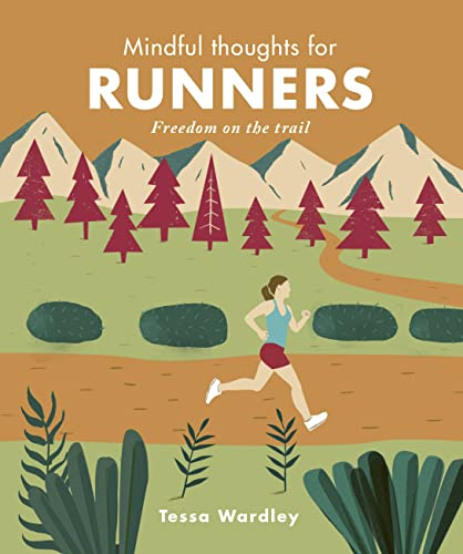 Mindful Thoughts for Runners: Freedom on the trail de Leaping Hare