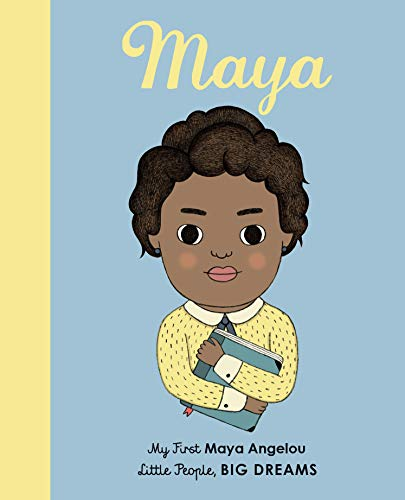 Maya Angelou: My First Maya Angelou (Little People, Big Dreams) de Lincoln Children's Books