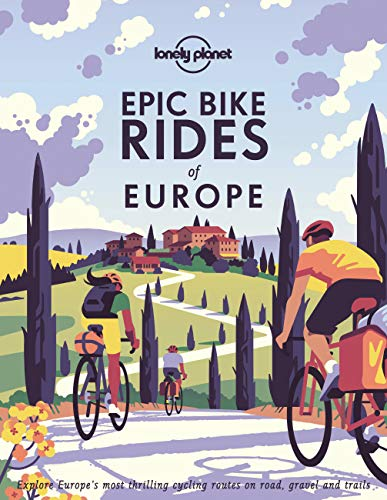 Epic Bike Rides of Europe (Lonely Planet) de Lonely Planet