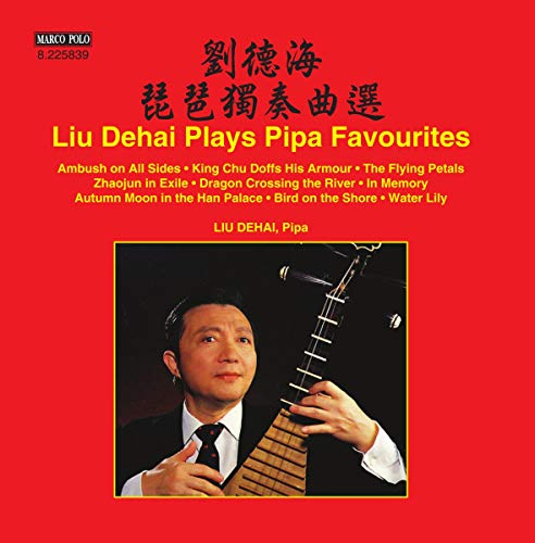 Liu Dehai Plays Pipa Favourites de Marco Polo
