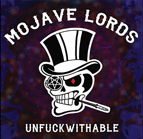 Unfuckwithable de Mojave Lords Records