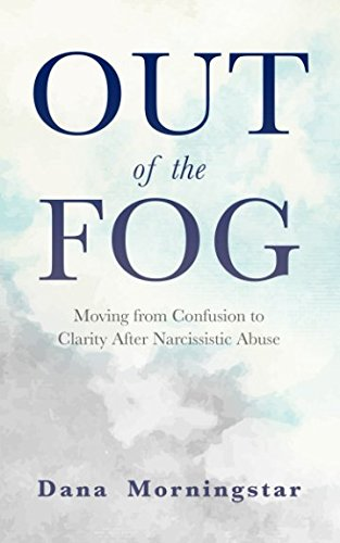 Out of the Fog: Moving From Confusion to Clarity After Narcissistic Abuse de Morningstar Media