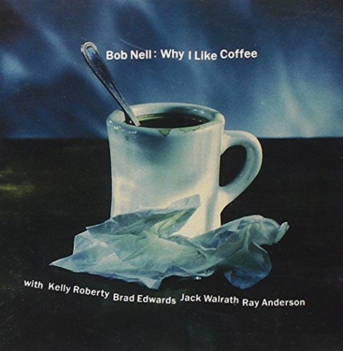 Nell, Bob : Why I Like Coffee de NE  WORLD RECORDS