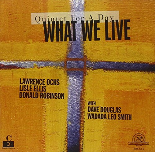 What We Live : Quintet for a Day de NE  WORLD RECORDS