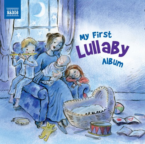 My First Lullaby Album,Brahms,Faure de Naxos
