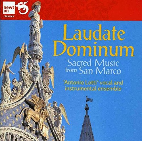 LAUDATE DOMINUM: Sacred Music Masters of the Chapel of St Mark's Venice de Newton
