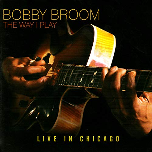 THE WAY I PLAY: LIVE IN CHICAGO de Origin Records