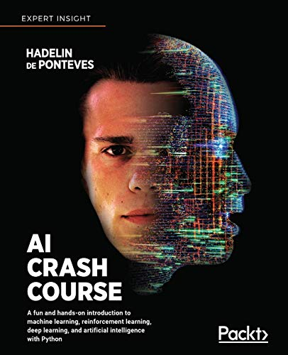 AI Crash Course: A fun and hands-on introduction to machine learning, reinforcement learning, deep learning, and artificial intelligence with Python de Packt Publishing