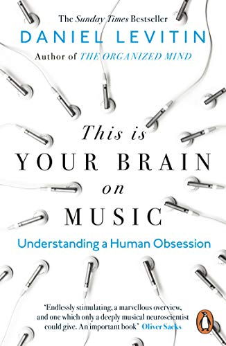 This Is Your Brain On Music: Understanding a Human Obsession de Penguin