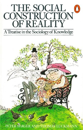 The Social Construction Of Reality: A Treatise in the Sociology of Knowledge (Penguin social sciences) de Penguin