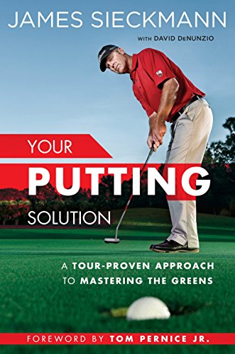 Your Putting Solution: A Tour-Proven Approach to Mastering the Greens de Penguin Putnam Inc