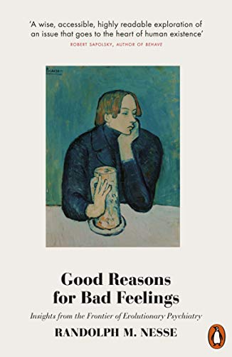 Good Reasons for Bad Feelings: Insights from the Frontier of Evolutionary Psychiatry de Penguin