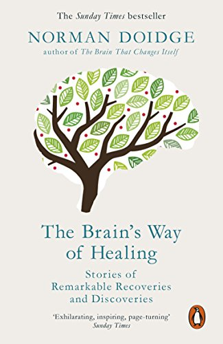 The Brain's Way Of Healing: Stories of Remarkable Recoveries and Discoveries de Penguin