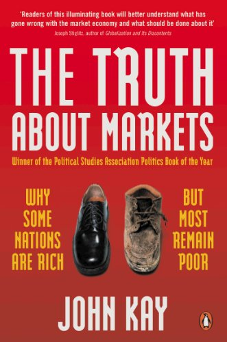 The Truth About Markets: Why Some Nations are Rich But Most Remain Poor de Penguin
