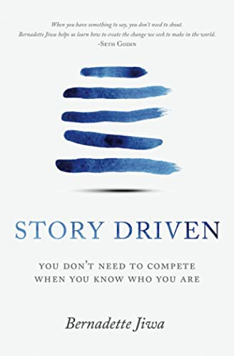 Story Driven: You don't need to compete when you know who you are de Perceptive Press