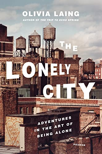 The Lonely City: Adventures in the Art of Being Alone de PICADOR