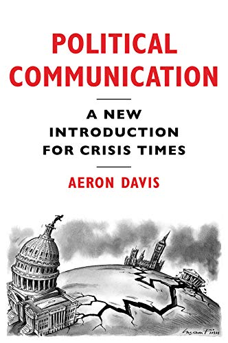 Political Communication: A New Introduction for Crisis Times de Polity Press