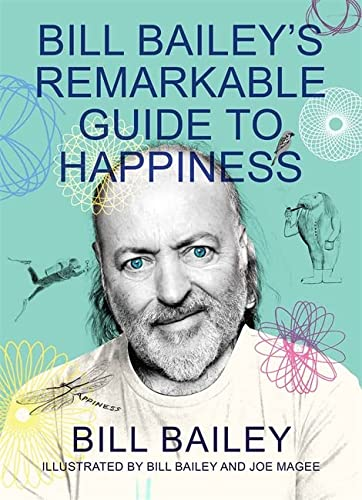 Bill Bailey's Remarkable Guide to Happiness de Quercus Publishing