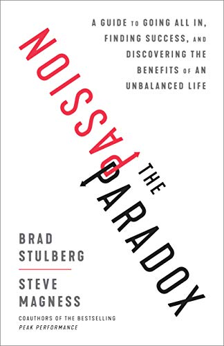 The Passion Paradox: A Guide to Going All In, Finding Success, and Discovering the Benefits of an Unbalanced Life de Random House LCC US