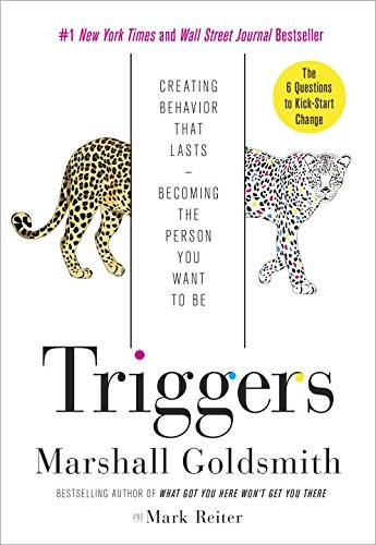 Triggers: Creating Behavior That Lasts--Becoming the Person You Want to Be de Random House LCC US
