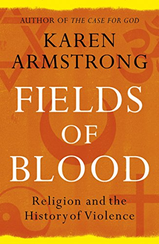 Fields Of Blood: Religion and the History of Violence de Vintage