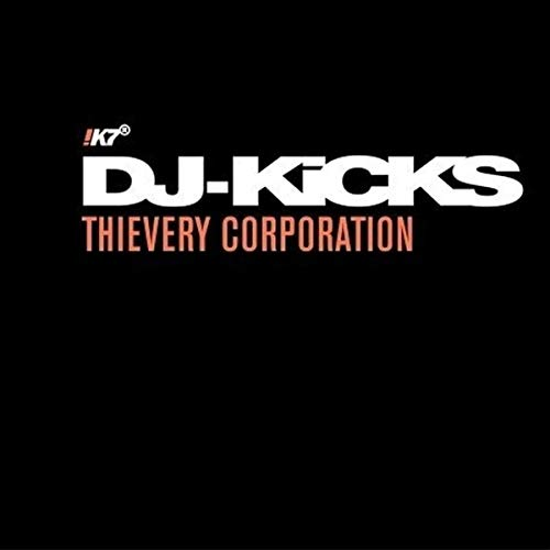 DJ KICKS SPECIAL: THIEVERY CORPORATION de Republic of Music