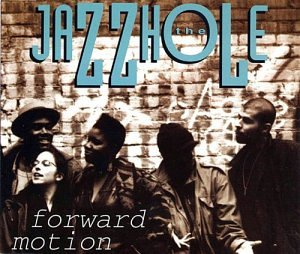 Forward Motion / Bumrush the Jazzhole de Rhino / Wea