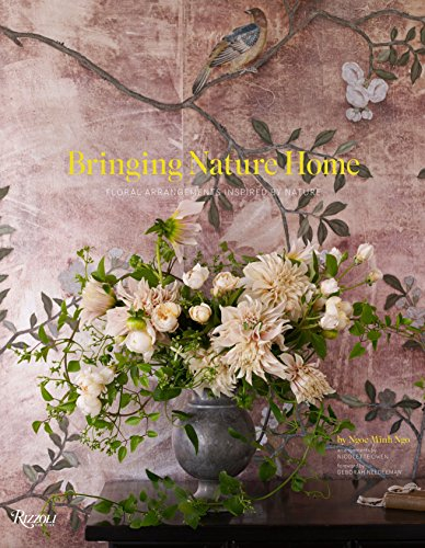 Bringing Nature Home: Floral Arrangements Inspired by Nature de Rizzoli Universe Int. Pub
