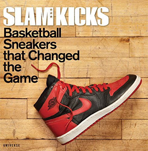 Slam Kicks: Basketball Sneakers That Changed the Game de Rizzoli Universe Int. Pub
